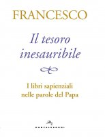 Il tesoro inesauribile - Francesco (Jorge Mario Bergoglio)
