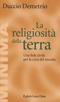 La religiosità della terra - Duccio Demetrio