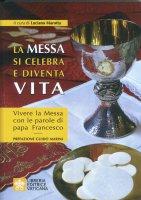 La Messa si celebra e diventa vita - Luciano Marotta