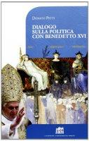 Dialogo sulla politica con Benedetto XVI - Petti Donato