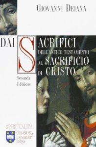 Copertina di 'Dai sacrifici dell'Antico Testamento al sacrificio di Cristo'