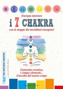 Copertina di 'Energia interiore. I 7 chakra. Con le mappe dei meridiani energetici'