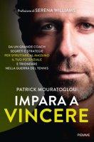 Impara a vincere - Patrick Mouratoglou