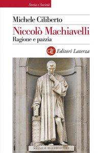Copertina di 'Niccolò Machiavelli. Ragione e pazzia'