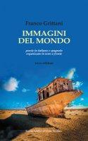 Immagini del mondo. Testo italiano e spagnolo. Ediz. bilingue - Grittani Franco