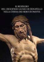 Il restauro del Crocifisso ligneo di Donatello nella chiesa dei Servi di Padova. Diagnostica, intervento, approfondimenti