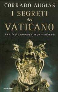 Copertina di 'I segreti del Vaticano. Storie, luoghi, personaggi di un potere millenario'