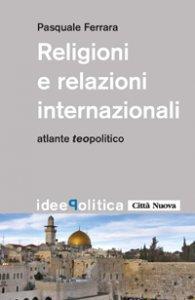 Copertina di 'Religioni e relazioni internazionali'