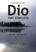 Dio nel silenzio - M. Stella Candela