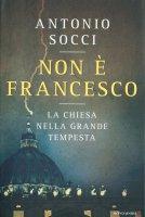 Non è Francesco - Antonio Socci