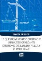 Le questioni storico giuridiche irrisolte riguardanti l'erezione dell'abbatia nullius di Jasov (1922) - Edvin Berger
