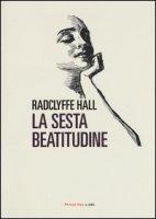 La sesta beatitudine - Hall Radclyffe