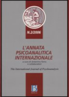 L' annata psicoanalitica internazionale. The international journal of psychoanalysis (2006) - Antonino Ferro