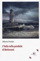 L' Italia nella parabola di Berlusconi - Frasher Alberto