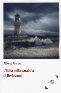 Copertina di 'L' Italia nella parabola di Berlusconi'
