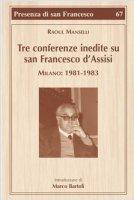 Tre conferenze inedite su San Francesco d'Assisi - Raoul Manselli