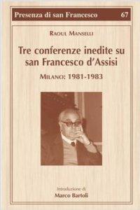 Copertina di 'Tre conferenze inedite su San Francesco d'Assisi'