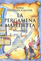 La pergamena maledetta - Sonia Pelletier-Gautier
