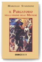 Il Purgatorio nella visione delle mistiche - Marcello Stanzione