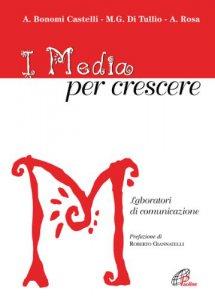 Copertina di 'I media per crescere. Laboratori di comunicazione'