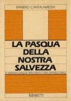 La pasqua della nostra salvezza - Cantalamessa Raniero