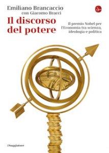 Copertina di 'Il discorso del potere. Il premio Nobel per l'economia tra scienza, ideologia e politica'