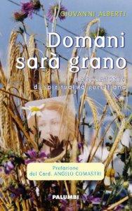 Copertina di 'Domani sar� grano'