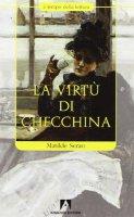 La virtù di Checchina - Serao Matilde