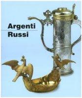 Argenti russi. Dal XVI all'inizio del XX secolo