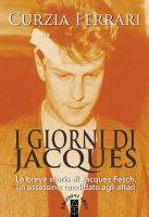 I giorni di Jacques - Curzia Ferrari