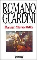 Rainer Maria Rilke - Guardini Romano