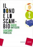 Il dono e lo scambio - Dario Antiseri, Giacomo Panizza