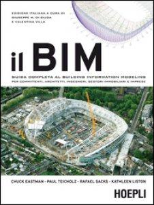 Copertina di 'Il BIM. Guida completa al Building Information Modeling per committenti, architetti, ingegneri, gestori immobiliari e imprese'