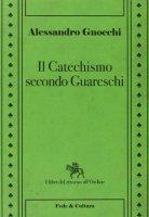 Il Catechismo secondo Guareschi - Gnocchi Alessandro