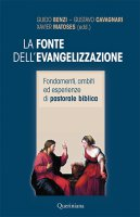 La fonte dell'evangelizzazione - Guido Benzi, Gustavo Cavagnari, Xavier Matoses