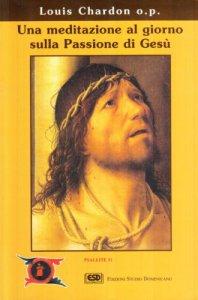 Copertina di 'Una meditazione al giorno sulla passione di Gesù'