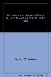 Copertina di 'Il rinnovamento culturale dell'Ordine dei Servi di Maria dal 1940 al 1968 in Italia'