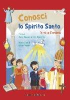 Conosci lo Spirito Santo. Vivi la Cresima - David Neuhaus , Sara Piacentini