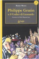 Philippe Gratin e il codice di Leonardo - Mosca Renzo