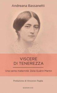 Copertina di 'Viscere di tenerezza. Una santa maternità: Zelia Guérin Martin'