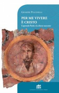 Copertina di 'Per me vivere è Cristo'