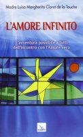 L'amore infinito - Madre L.M. Claret de la Tourche