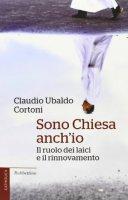 Sono Chiesa anch'io - Claudio U. Cortoni