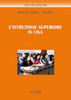 L' istruzione superiore in Cina - Malizia G., Pieroni V.