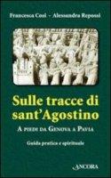Sulle tracce di Sant'Agostino - Cosi Francesca, Repossi Alessandra