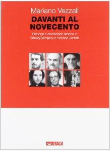 Copertina di 'Davanti al Novecento. Persona e condizione storica in Nikolaj Berdjaev e Hannah Arendt.'