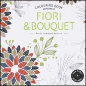 Fiori & bouquet. Colouring book antistress