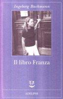 Il libro Franza - Bachmann Ingeborg