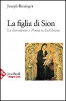 La figlia di Sion - Ratzinger Joseph