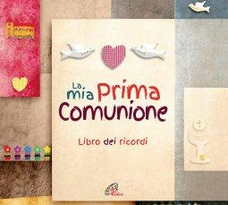 Copertina di 'La mia Prima comunione. Libro dei ricordi'